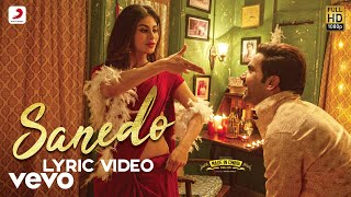 Sanedo - Official Lyric Video|Mika Nikhita Benny|Sachin-Jigar|Rajkummar & Mouni
