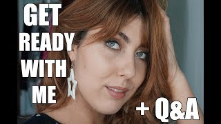 GET READY WITH ME + Q&A!