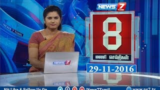 News @ 8 PM   News7 Tamil   29/11/2016