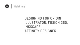 002 Designing for Origin | Illustrator, Fusion360, Inkscape, Affinity Designer