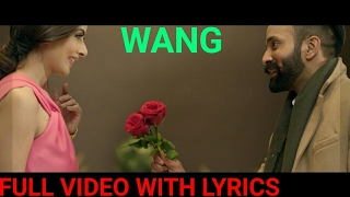 Wang (FULL VIDEO WITH LYRICS )| Dilpreet Dhillon | Parmish Verma | Latest Punjabi Song 2017 |