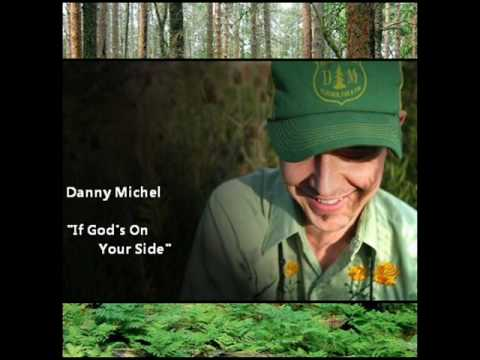 Danny Michel - If God's On Your Side