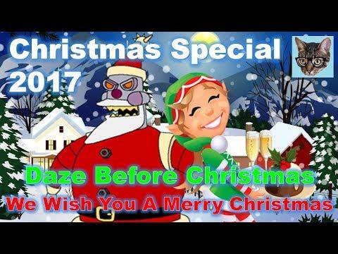 Daze Before Christmas & We Wish You a Merry Christmas (A-Z Christmas Special 2017)