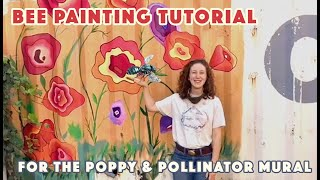 Bee Painting Tutorial for ArtStart's Poppy & Pollinator Mural