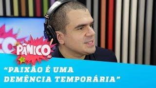 Paixão é uma demência temporária, diz o neurocientista Pedro Calabrez