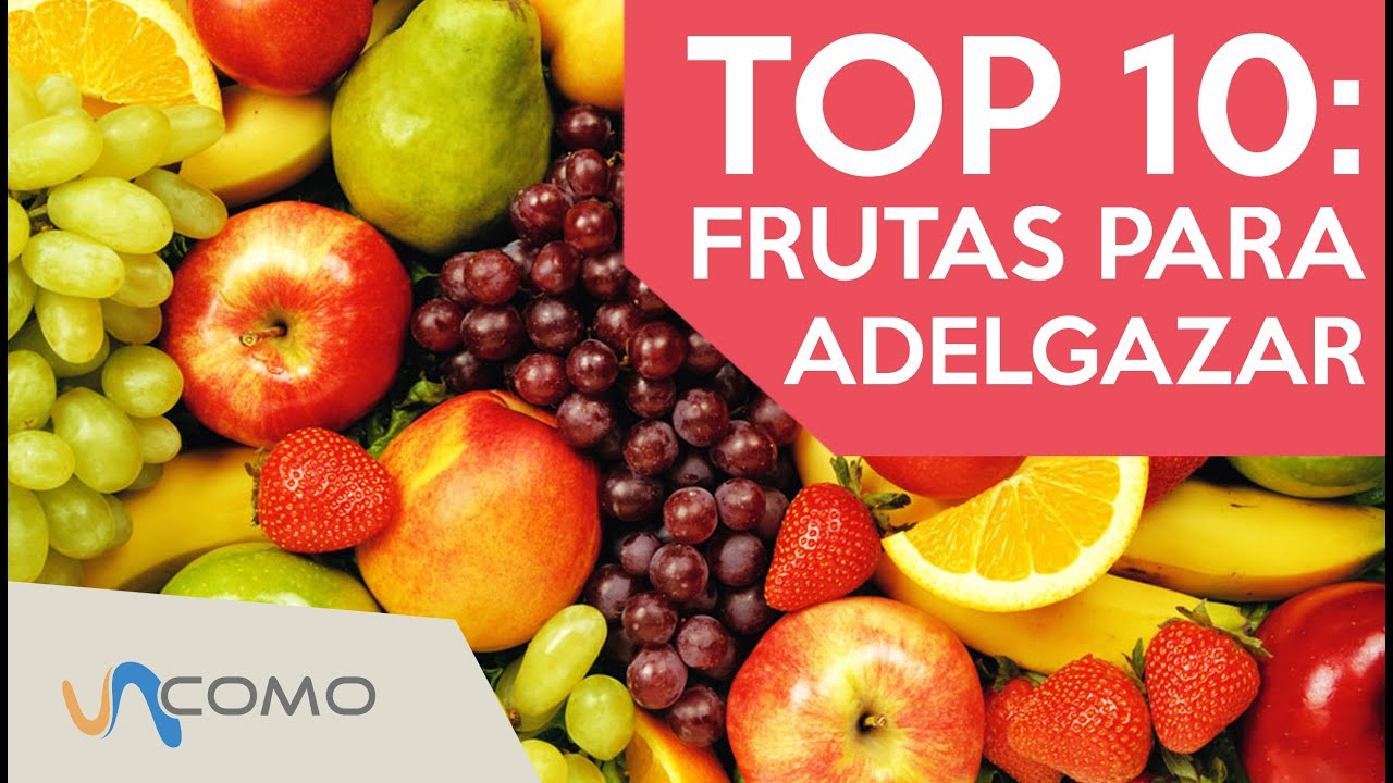 Frutas Para Adelgazar Top 10 Youtube