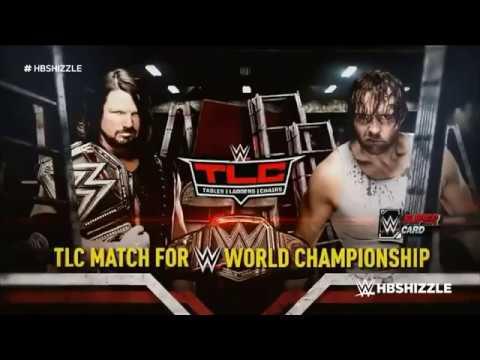 WWE TLC 2016 Official Match Card: AJ Styles vs. Dean Ambrose (TLC Match) [HD]