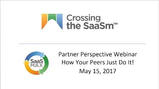 Selling SaaS  A Peer Driven Partner Perspective by SaaSMAX