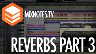 How to Use Reverbs Part 3 of 3: ProTools10 Dverb, Waves RVerb, Lexicon PCM Reverbs, McDSP Revolver