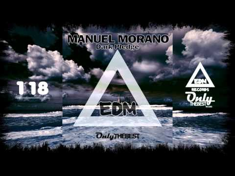 MANUEL MORANO - DARK PLEDGE #118 EDM electronic dance music records 2015