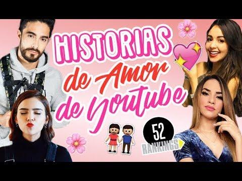 LAS MEJORES HISTORIAS DE AMOR DE YOUTUBE - 52 rankings