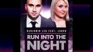 Benjamin Led Feat. Laura - Run Into The Night (Dany Comaro REMIX) Preview
