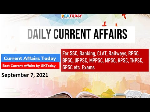 Current Affairs Today : September 7, 2021 by GK Today