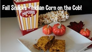 Fall Snacks! Popcorn on the cob! Pumpkin spice bars! Thumbnail
