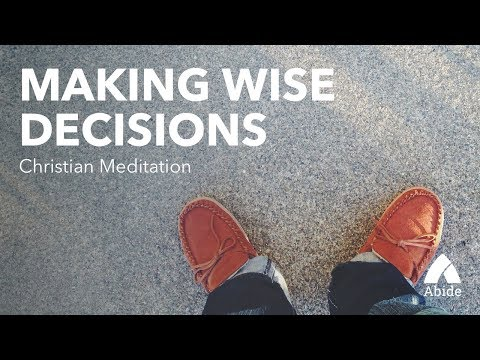 Guided Christian Meditation: Making Wise Decisions (15 minutes)