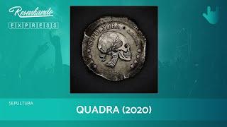 SEPULTURA – QUADRA (2020)   RESENHANDO EXPRESS #16