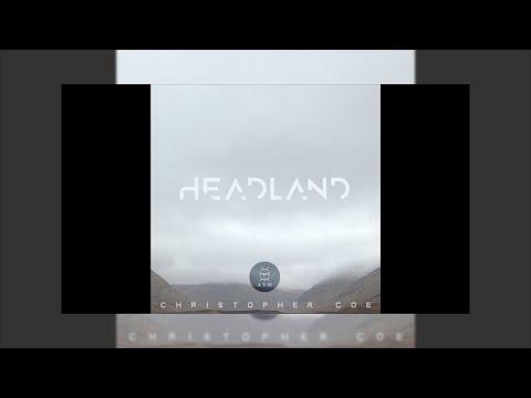 Christopher Coe - Headland - (Reinier Zonneveld remix)