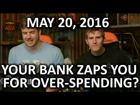 The WAN Show - A Bank Account that Zaps You for Spending too Much?? - May 20, 2016