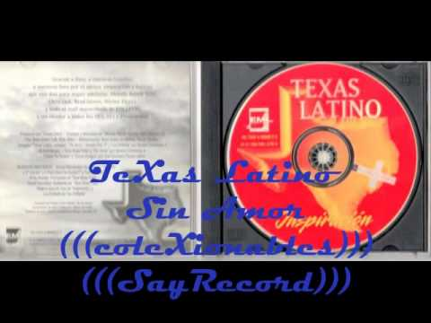 texas latino ----Sin Amor -----------   ///SayRecord///