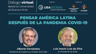 Pensar América Latina después de la pandemia /Alberto Fernandez - Lula Da Silva