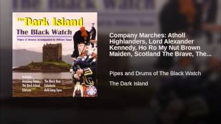 Company Marches: Atholl Highlanders, Lord Alexander Kennedy, Ho Ro My Nut Brown Maiden,...