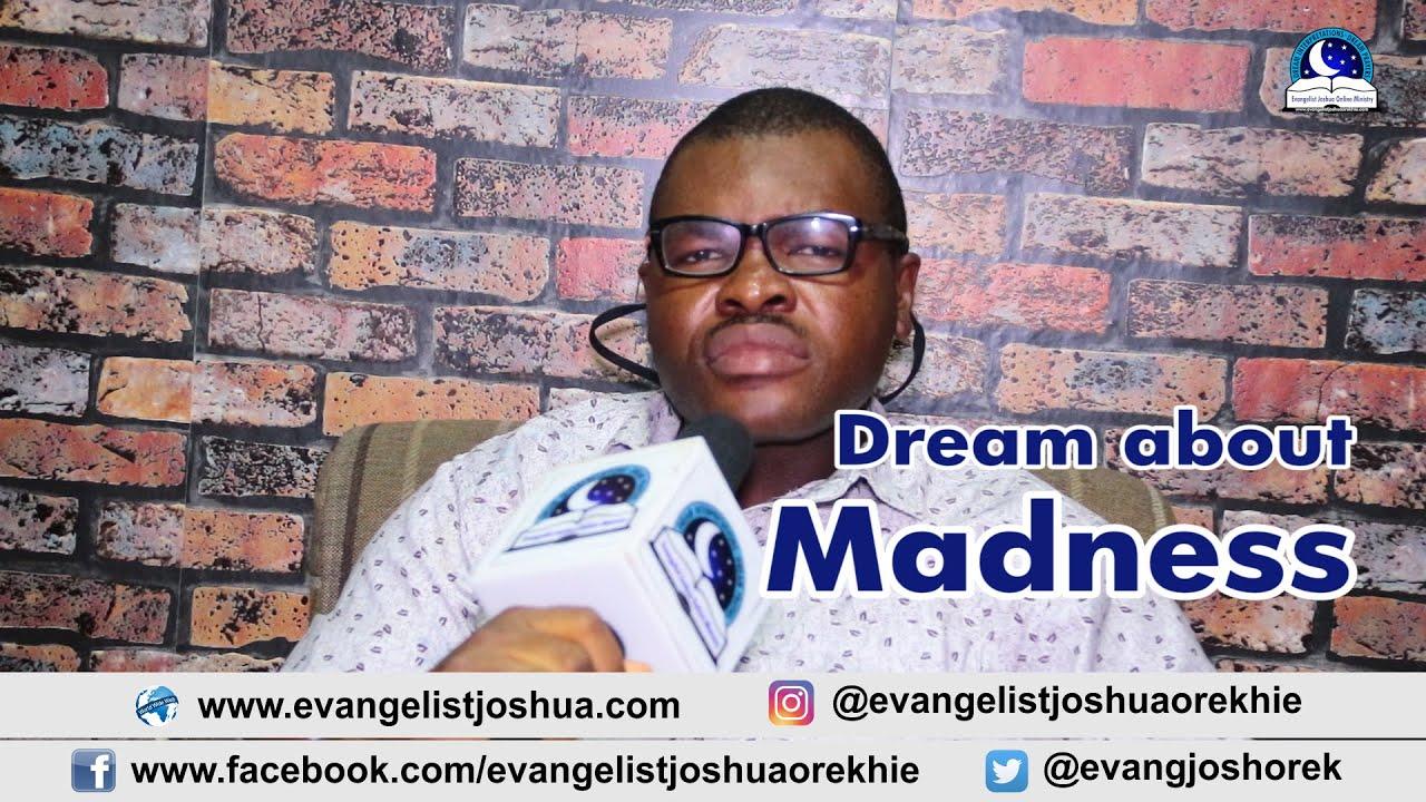 DREAM ABOUT MADNESS - Evangelist Joshua TV
