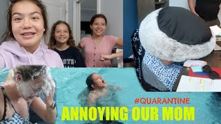 ANNOYING OUR MOM DURING QUARANTINE FOR 24 HOURS | SISTER FOREVER