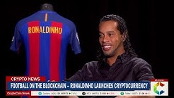 Football on the Blockchain - Ronaldinho Launches Cryptocurrency