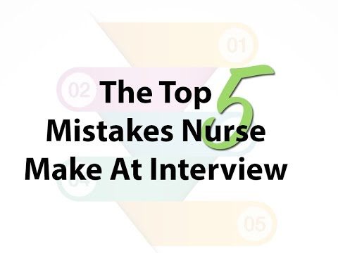 Top 5 Mistakes Nurses Make At Interview