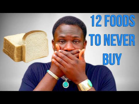 12 Foods to NEVER Buy