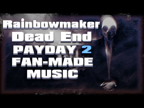 Dead End (PAYDAY 2 Inspired Music)
