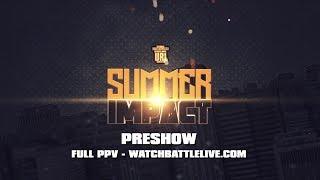 SUMMER IMPACT - PRESHOW