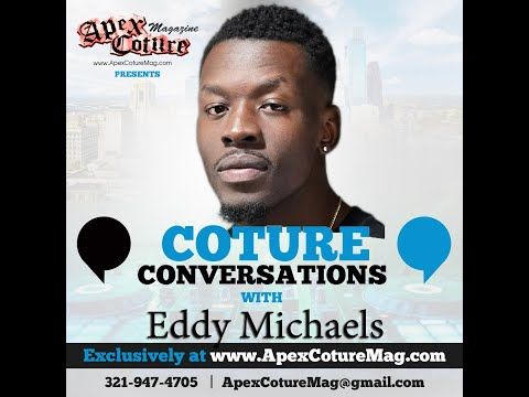 Coture Conversations with Eddy Michaels