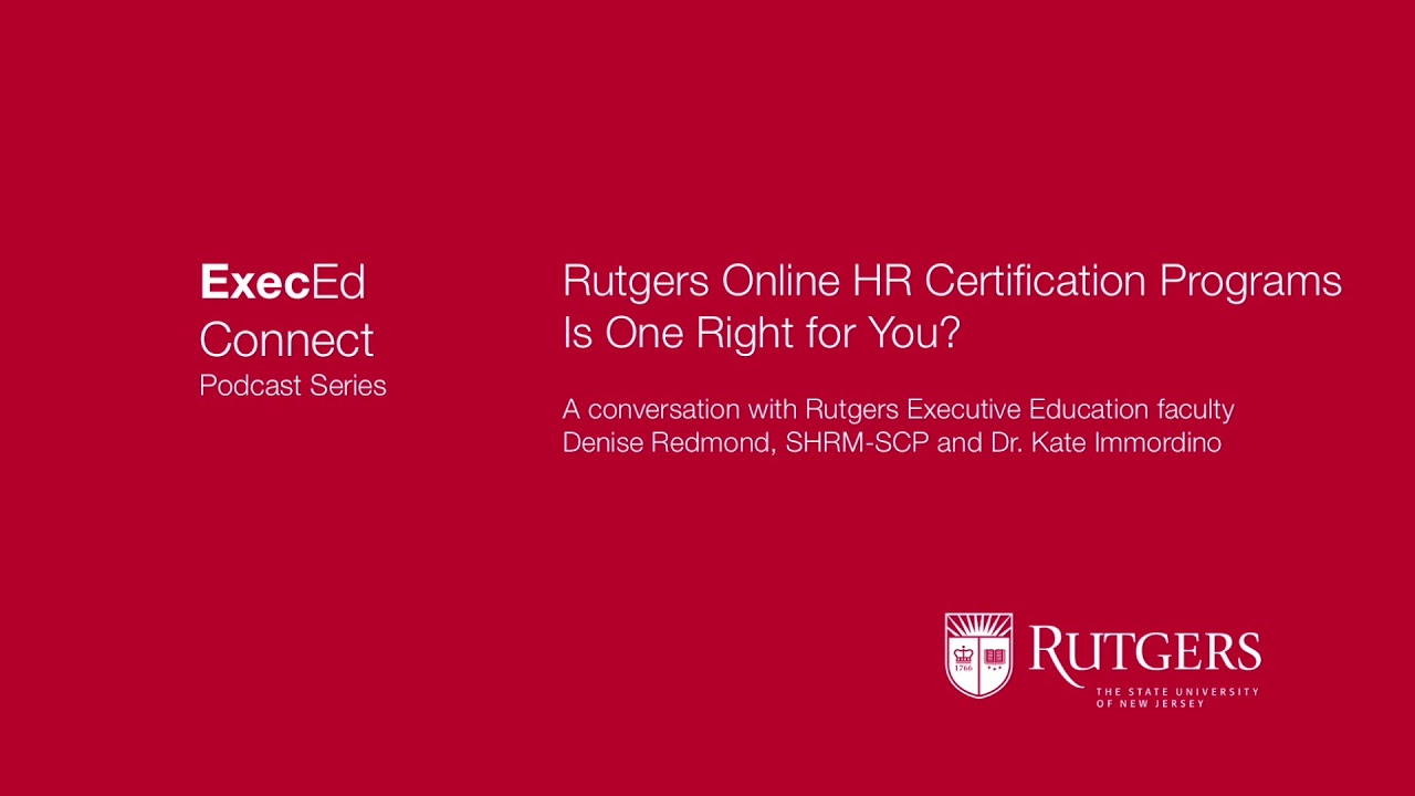 Podcast Rutgers Online Hr Certificate Programs Is One Right For