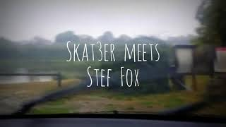 Skat3er & Stef FOX *** | Skat3er meets Stef FOX (trailer)