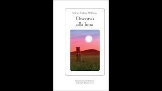 Discorso alla luna, di Selene Calloni Williams, edizioni Studio Tesi, il booktrailer