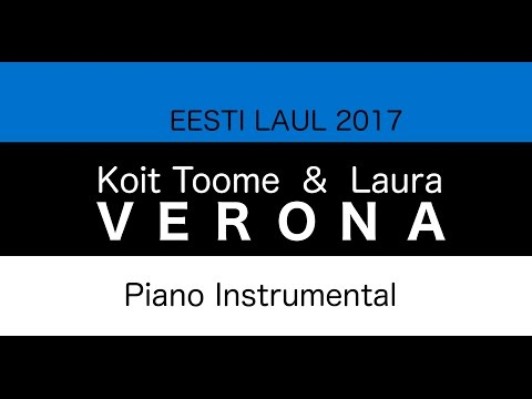 Koit Toome & Laura - Verona (Eesti Laul 2017) Piano Instrumental / Karaoke