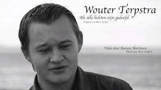 Wouter Terpstra - Als alle lichten zijn gedoofd (Marco Borsato cover)