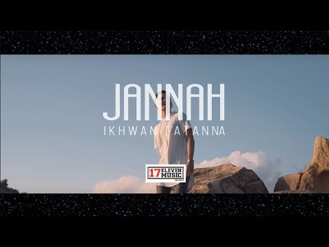 Ikhwan Fatanna   Jannah Official MV