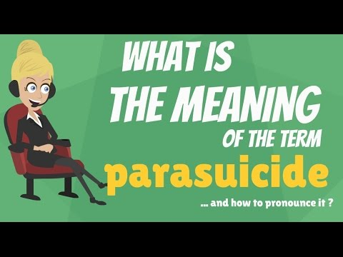What is PARASUICIDE? What does PARASUICIDE mean? PARASUICIDE meaning, definition & explanation