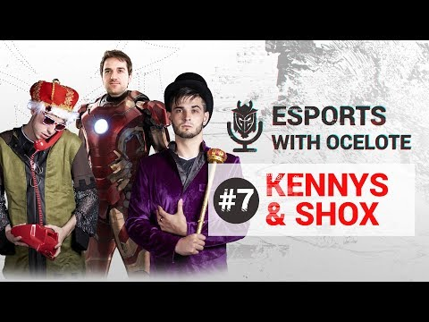Esports with Ocelote Episode #7 - Ft kennyS & shox