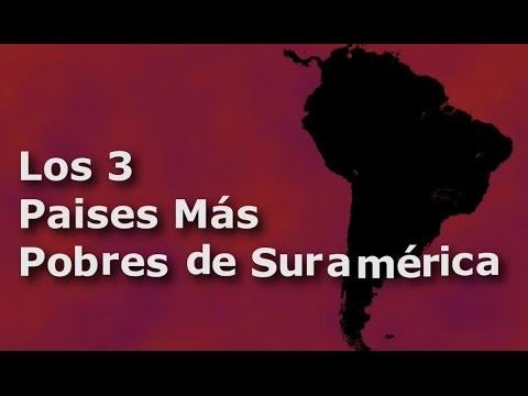 Los 3 Paises Mas Pobres de Suramérica