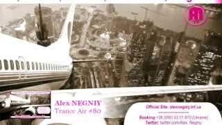 Out NOW: Alex NEGNIY - Trance Air - Edition #80 [Flash Preview]