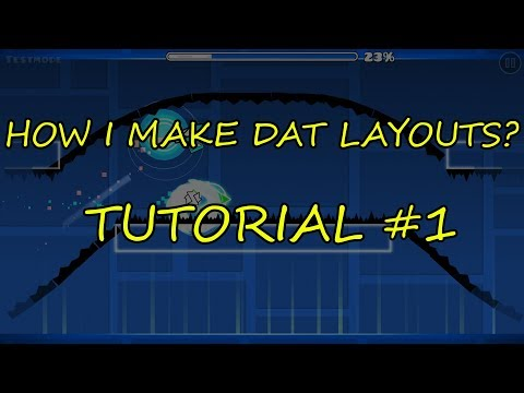 [ Geometry Dash ] Tutorials #1 - How I create my layouts?