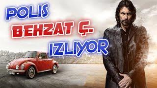 POLİS BEHZAT Ç. İZLİYOR