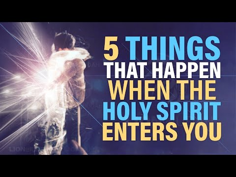 5 Incredible Things That Happen When The Holy Spirit Enters You