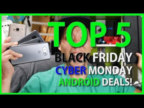 Top 5 Black Friday/Cyber Monday Android Deals of 2017!
