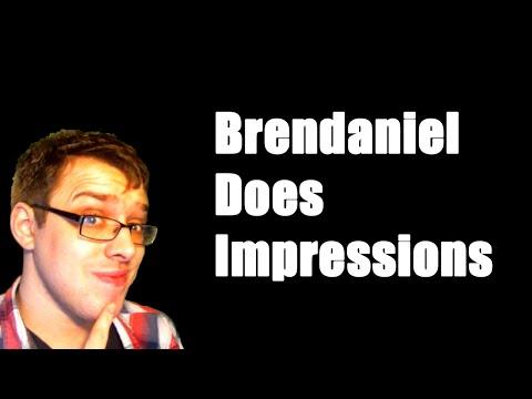 Brendaniel Does Impressions