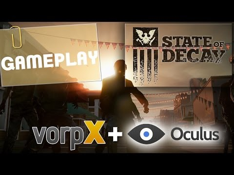 Analizamos VorpX + Gameplay State of Decay con Oculus Rift