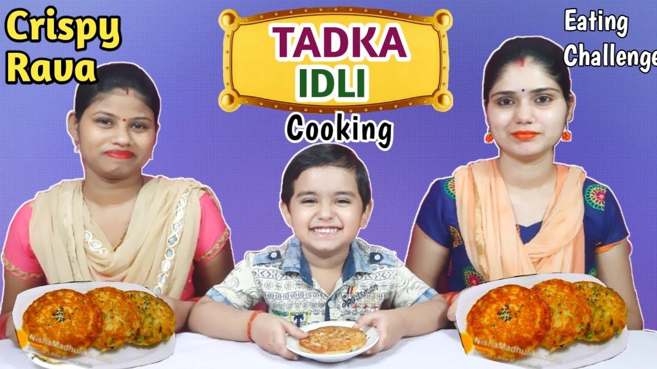 Crispy TADKA IDLI Cooking and Eating Challenge | Food challenge india